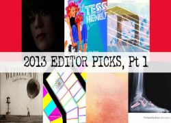 Indie Artist Spotlight: 13 Editor Picks from 2013, Pt 1