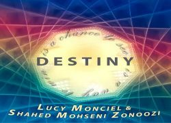 "Lucy Monciel & Shahed Mohseni Zonoozi Release ""Destiny"""
