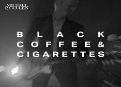 "Michael P Cullen & the Soul Searchers Release ""Black Coffee and Cigarettes"""
