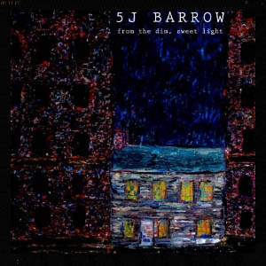 5j Barrow - From the Dim Sweet Light