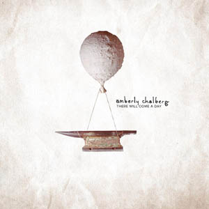 Amberly Chalberg - There Will Come A Day