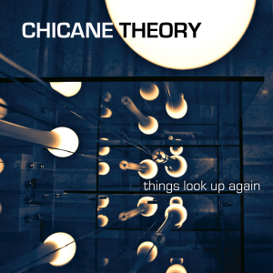 Chicane Theory Things Look Up Again