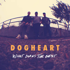 Dogheart What Burns the Best
