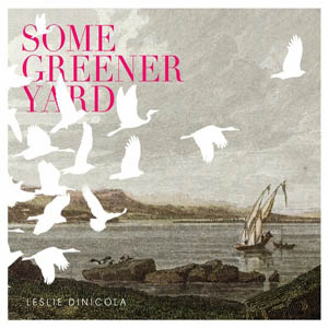 Leslie DiNicola Some Greener Yard