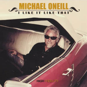 Michael ONeill I Like It Like That