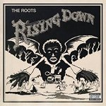 The Roots ~ Rising Down (Def Jam)